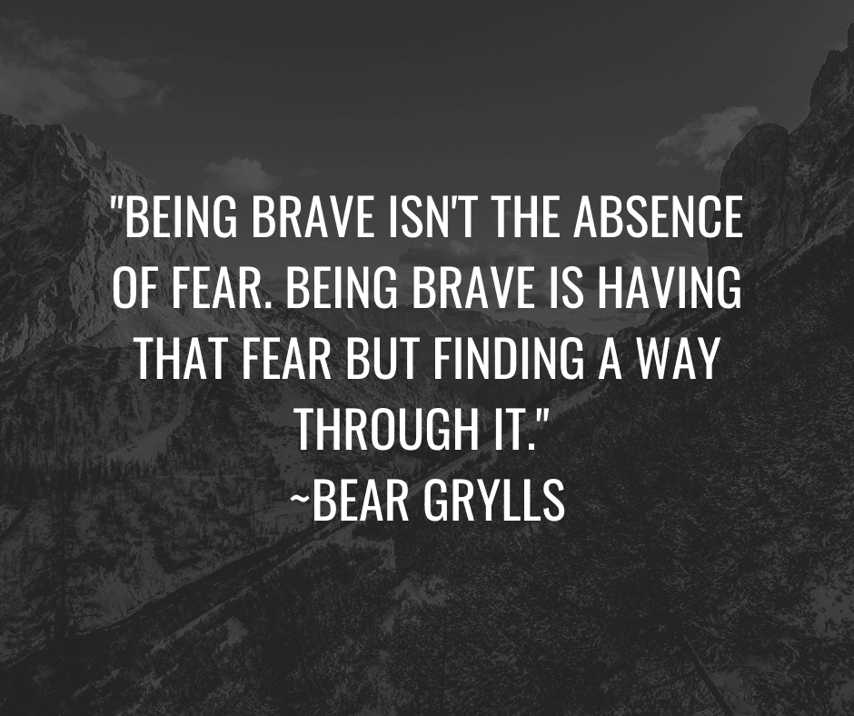 being brave not fearless bear grylls