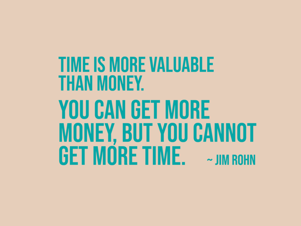 Time is more valuable than money quote