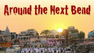 around the next bend photo of India