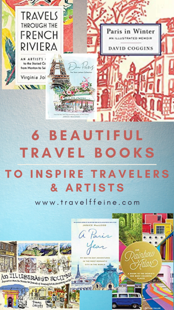 6 Travel Books Inspiring Artists and Travelers